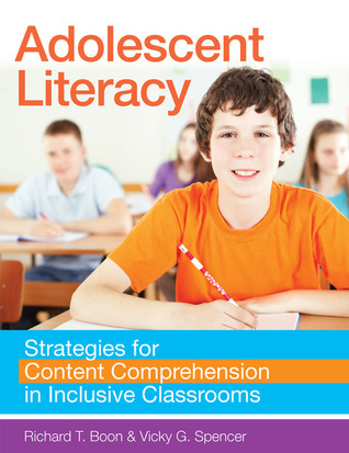 Adolescent Literacy: Strategies for Content Comprehension in Inclusive Classrooms  by  Richard T. Boon