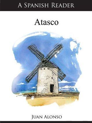 A Spanish Reader: Atasco  by  Juan  Alonso