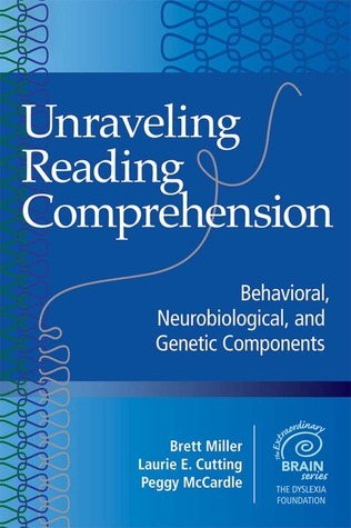 Unraveling Reading Comprehension: Behavioral, Neurobiological, and Genetic Components  by  Laurie Cutting
