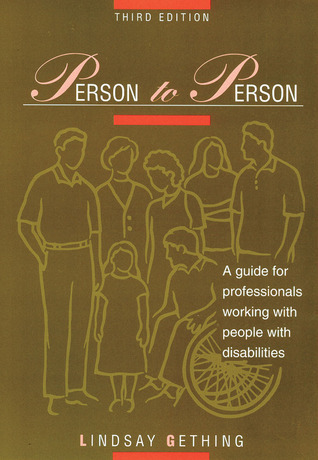 Person to Person: A Guide for Professionals Working with People with Disabilities Lindsay Gething