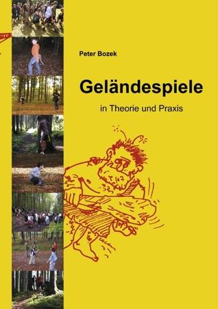 Geländespiele: in Theorie und Praxis  by  Peter Bozek