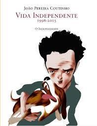 Vida Independente 1998-2003 João Pereira Coutinho