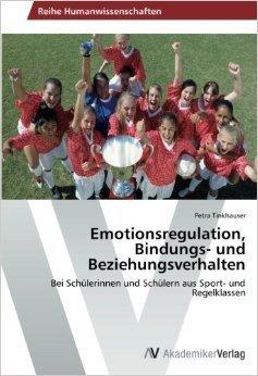Emotionsregulation, Bindungs- Und Beziehungsverhalten  by  Petra Tinkhauser