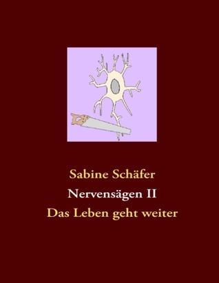 Nervensägen II: Das Leben geht weiter  by  Sabine Schäfer