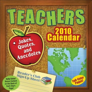 Teachers: Jokes, Quotes, and Anecdotes: 2010 Day-to-Day Calendar  by  LLC Andrews McMeel Publishing