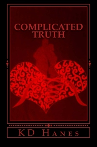 Complicated Truth  by  K.D. Hanes
