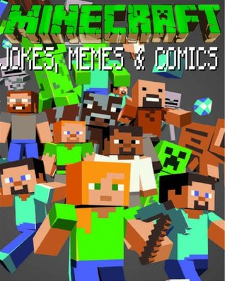 Minecraft: Jokes, Memes, and Comics  by  Minecraft Books