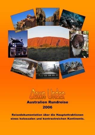 Down Under: Reisedokumentation Australien Klaus Peter Knops