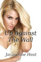 Up Against The Wall Jacqueline Heat