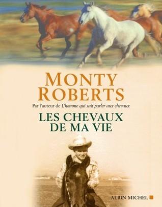 Chevaux de Ma Vie  by  Monty Roberts