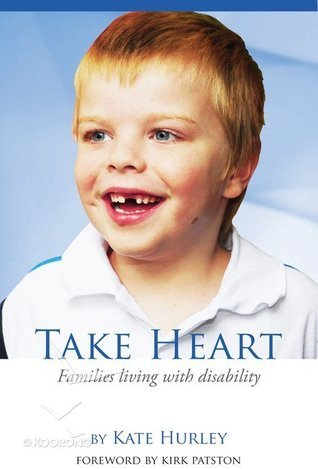 Take Heart: For Families Living with Disability  by  Kate Hurley