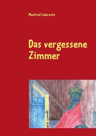 Das vergessene Zimmer  by  Manfred Liebrecht