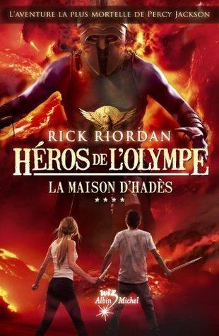 La Maison dHadès (The Heroes of Olympus, #4) Rick Riordan