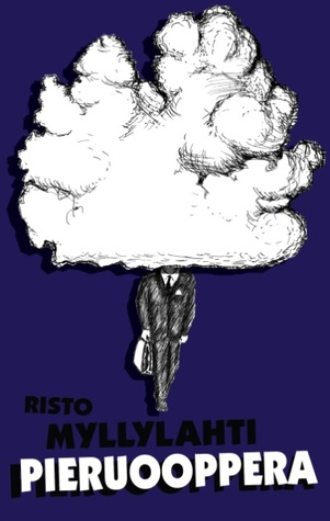 Pieruooppera: Romaani  by  Risto Myllylahti