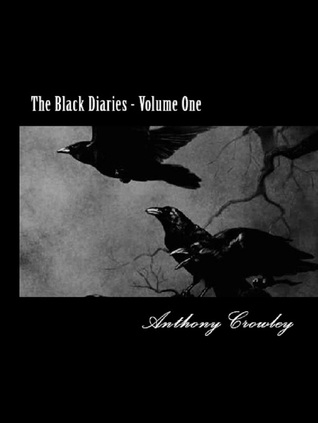 The Black Diaries ( Volume One) Anthony Crowley