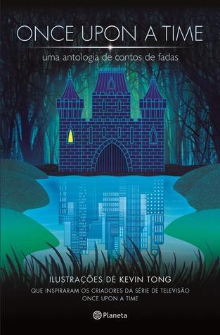 Once Upon A Time: Uma Antologia de Contos de Fadas Jacob Grimm