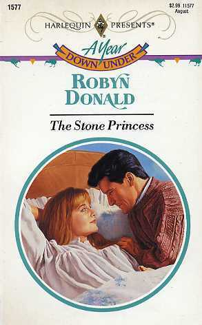 The Stone Princess (Year Down Under, #8) (Harlequin Presents, #1577)  by  Robyn Donald
