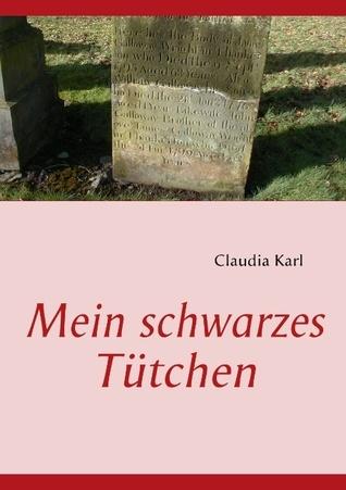 Mein schwarzes Tütchen  by  Claudia Karl