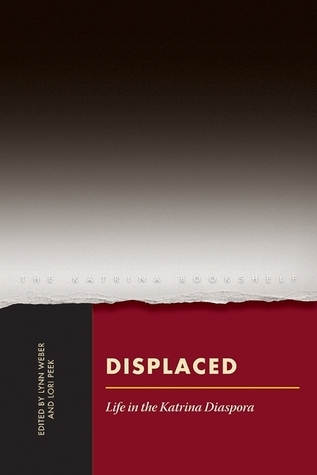 Displaced: Life in the Katrina Diaspora  by  Lori Peek