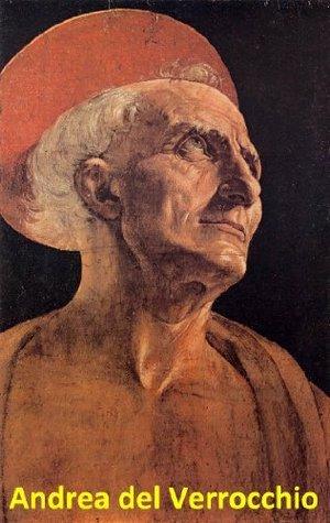 17 Color Paintings of Andrea del Verrocchio - Italian Sculptor Goldsmith and Painter (1435 - 1488) Jacek Michalak
