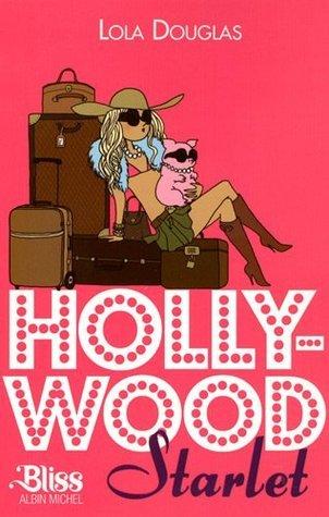 Hollywood Starlet  by  Lola Douglas