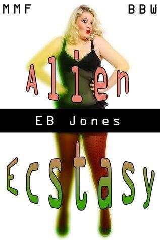 Alien Ecstasy E.B. Jones