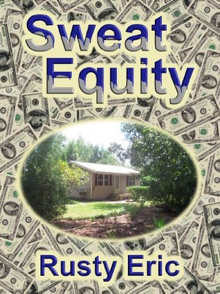 Sweat Equity  by  Rusty Eric