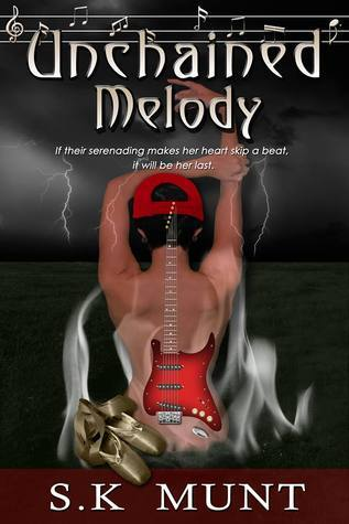 Unchained Melody (Kissed By A Muse, #1) S.K. Munt