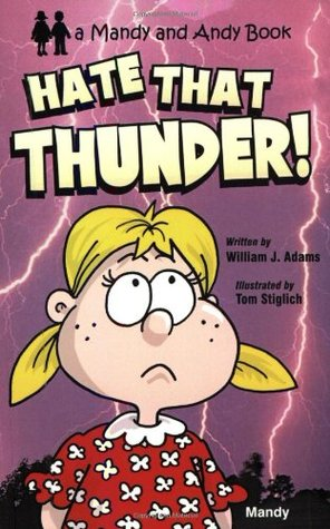 Hate That Thunder  by  William J. Adams