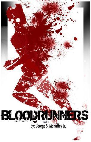 Blood Runners:  Absolution (Book 1) George S. Mahaffey Jr.
