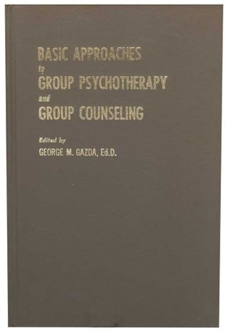 Basic Approaches to Group Psychotherapy and Group Counseling  by  George M. Gazda