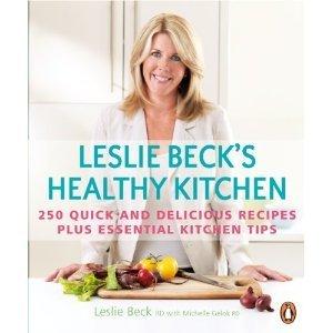 Leslie Becks Healthy Kitchen  by  Leslie Beck