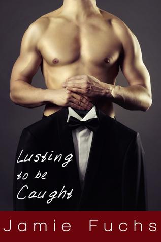 Lusting To Be Caught Jamie Fuchs