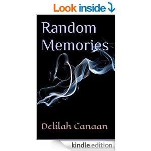 Random Memories  by  Delilah Canaan