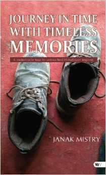 Journey in Time with Timeless Memories  by  Janak Mistry