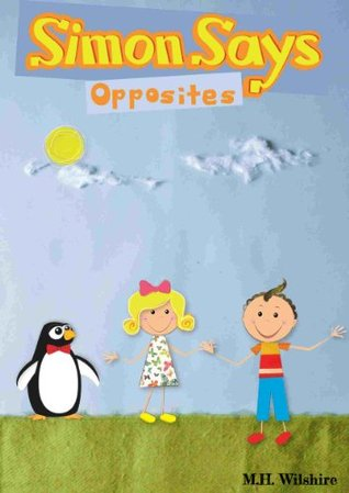 Simon Says: Opposites M.H. Wilshire (Author)