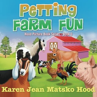Petting Farm Fun  by  Karen Jean Matsko Hood