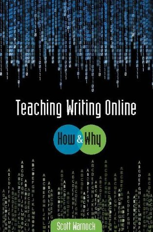 Teaching Writing Online: How and Why Scott Warnock