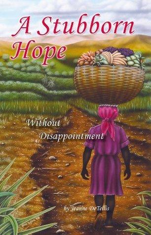 A Stubborn Hope  by  Jean DeTellis