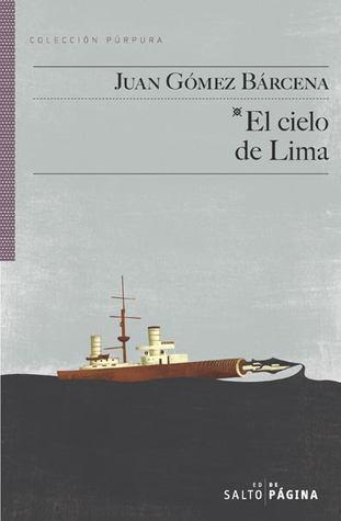 El cielo de Lima Juan Gómez Bárcena