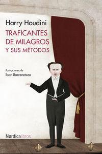 Traficantes de milagros y sus métodos  by  Harry Houdini