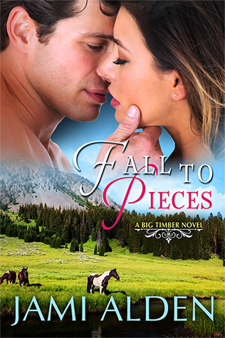 Fall to Pieces (Big Timber, #2)  by  Jami Alden