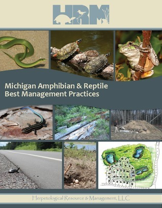 Michigan Amphibian and Reptile Best Management Practices Manual  by  David A. Mifsud