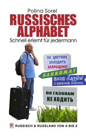 Russisches Alphabet: Schnell erlernt für jedermann Polina Sorel