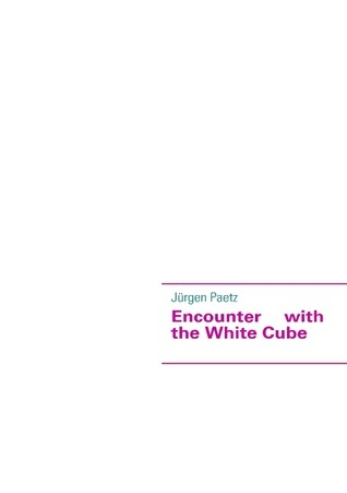 Encounter with the White Cube  by  Jürgen Paetz