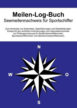 Meilen-Log-Buch: Seemeilennachweise für Sportschiffer  by  Axel Hommel