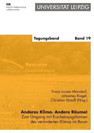 Anderes Klima. Andere Räume!: Zum Umgang mit Erscheinungsformen des veränderten Klimas im Raum  by  Franz Lucien M Rsdorf