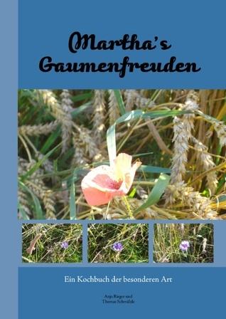Marthas Gaumenfreuden  by  Anja Rieger