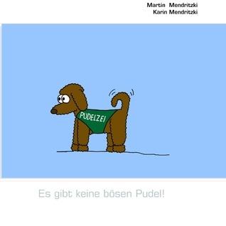 Es gibt keine bösen Pudel! Karin Mendritzki