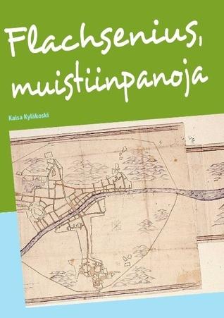 Flachsenius, muistiinpanoja Kaisa Kyläkoski